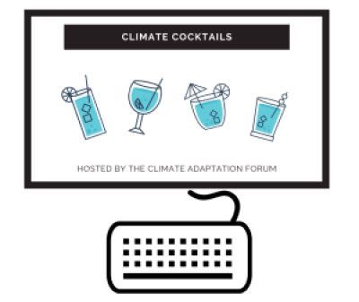 Climate Adaptation Forum Networking Event - Climate Cocktails @ VIRTUAL NETWORKING EVENT